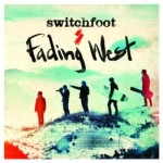 switchfoot-fading-west.jpg?w=262