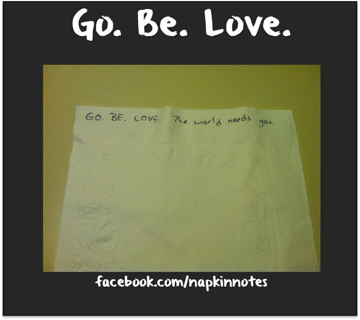 Vá. Seja. Ame. (Ou também: Vá, seja amor). O mundo precisa de você.